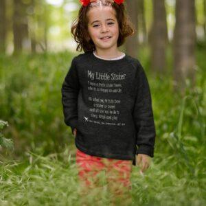 My Little Sister Toddler Sweatshirt Black
